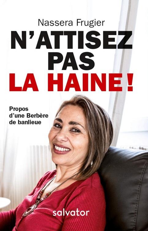 Café Charlie accueillera le mercredi 21 novembre 2018 à 20h00 au théâtre Edwige Feuillère,  Place Renet à Vesoul  Nassera FRUGIER  pour son livre : N'ATTISEZ PAS LA HAINE ! PROPOS D'UNE BERBÈRE DE BANLIEUE